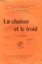 La Chaleur Et Le Froid. Collection : Bibliotheque De Philosophie Scientifique. - Couverture - Format classique