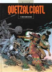 Quetzalcoatl t.1 ; deux fleurs de mais - Intérieur - Format classique