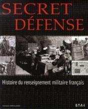 Secret défense ; histoire du renseignement militaire français - Couverture - Format classique