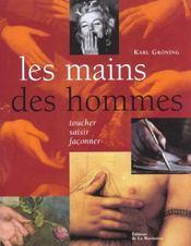 Les mains des hommes ; toucher, saisir, façonner - Intérieur - Format classique