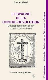 L'espagne de la contre-révolution ; développement et déclin, xviii-xx siècles - Intérieur - Format classique