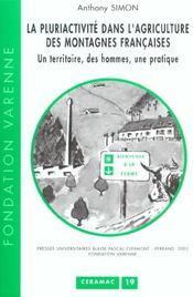 La Pluriactivite Dans L'Agriculture Des Montagnes Francaises. Un Terr Itoire, Des Hommes, Une Pratiq - Intérieur - Format classique