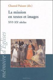 La mission en textes et images ; XVI-XX siècles - Couverture - Format classique