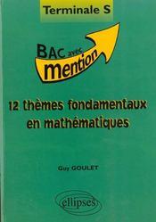 12 Themes Fondamentaux En Mathematiques Terminale S - Intérieur - Format classique