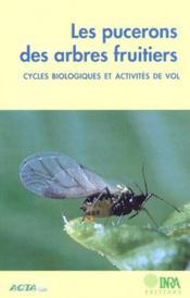 Les pucerons des arbres fruitiers ; cycles biologiques et activités de vol - Couverture - Format classique