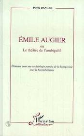 Emile Augier Ou Le Theatre De L'Ambiguite - Intérieur - Format classique