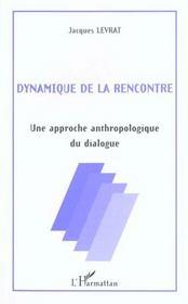 Dynamique De La Rencontre Une Approche Anthropologique - Intérieur - Format classique