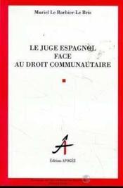 Le juge espagnol face au droit communautaire - Couverture - Format classique