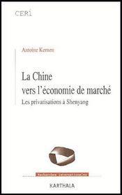 La Chine vers l'économie de marché ; les privatisations à Shenyang - Couverture - Format classique