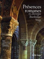 Présences romanes en auvergne, bourbonnais, velay - Couverture - Format classique