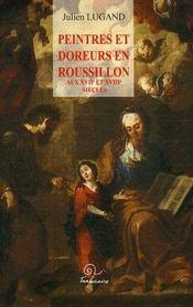 Peintres Et Doreurs En Roussillon Aux Xviie Et Xviiie Siecles - Couverture - Format classique