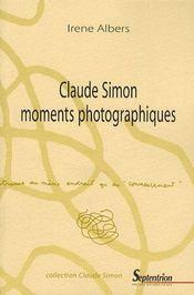 Claude simon ; moments photographiques - Intérieur - Format classique