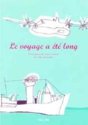 Le voyage a été long ; témoignages de jeunes émigrés des cinq continents - Couverture - Format classique