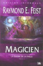 Magicien ; la guerre de la faille t.1 (édition intégrale) - Intérieur - Format classique