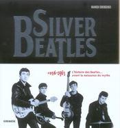 Silver Beatles.1956-1963 L'Histoire Des Beatles...Avant La Naissance Du Mythe - Intérieur - Format classique