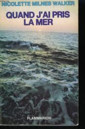 Quand J'Ai Pris La Mer. - Couverture - Format classique