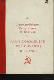 Ligne Politique Programme Et Statuts Du Parti Communiste Des Ouvriers De France. - Couverture - Format classique
