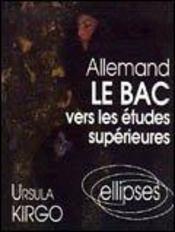 Allemand Le Bac Vers Les Etudes Superieures - Intérieur - Format classique