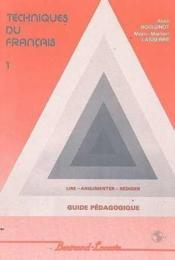 Corrige techniques du francais t1-lire, argumenter, rediger - Couverture - Format classique