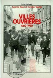 Villes ouvrières 1900-1950 - Couverture - Format classique