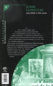 Ecrire La Peinture Entre Le 18e Et 19e Siecles. Colloque Tenu A Clerm Ont-Ferrand, 24-26 Oct. 2001 - 4ème de couverture - Format classique