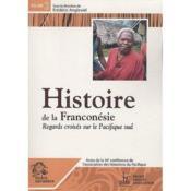 Histoire De La Franconesie T.2 ; Regards Croises Sur Le Pacifique Sud - Couverture - Format classique