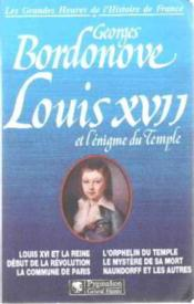 Louis xvii et l'enigme du temple  - Georges Bordonove