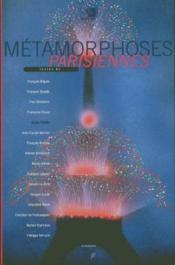 METAMORPHOSES PARISIENNES. Catalogue d'exposition - Couverture - Format classique