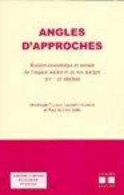 Angles D'Approches Histoire Economique Et Sociale De L'Espac E Wallon Et De Ses Marges (Xve - Xxe Si - Intérieur - Format classique