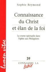 Connaissance Du Christ Et Elan De La Foi - Couverture - Format classique