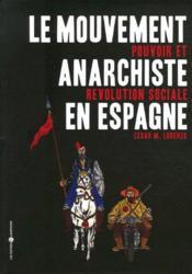 Le mouvement anarchiste en Espagne ; pouvoir et revolution sociale - Couverture - Format classique