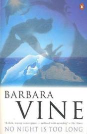 Vente livre :  NO NIGHT IS TOO LONG  - Barbara Vine