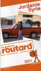 Guide Du Routard ; Jordanie ; Syrie (Edition 2011)  - Collectif