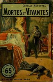 Mortes Et Vivantes. Collection Le Livre Populaire N° 27. - Couverture - Format classique