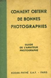 Comment Obtenir De Bonnes Photograpkies. Guide De L'Amateur Photographe. - Couverture - Format classique