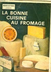La Bonne Cuisine Au Fromage - Couverture - Format classique