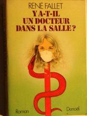 Y A T Il Un Docteur Dans La Salle ?