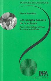 Les usages sociaux de la science ; pour une sociologie clinique du champ scientifique - Intérieur - Format classique