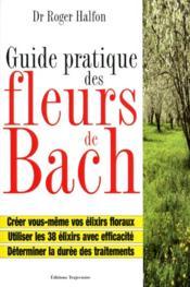 Guide Pratique Des Fleurs De Bach - Couverture - Format classique