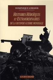 Histoires héroïques et extraordinaires de la seconde guerre mondiale - Intérieur - Format classique