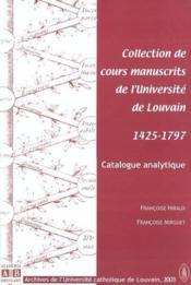 Collection De Cours Manuscrits De L'Universite De Louvain 1425-1797 Catalogue Analytique - Couverture - Format classique