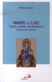 Marc et luc ; trois livres, un evangile - Intérieur - Format classique
