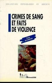 Crimes De Sang Faits De Violence - Couverture - Format classique