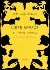 Libre espace ; et autres poèmes - Couverture - Format classique
