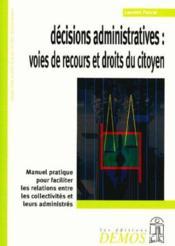 Decisions Administratives : Voies De Recours Et Droits - Couverture - Format classique