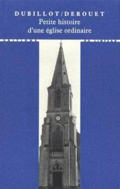 Petite histoire d'une église ordinaire - Couverture - Format classique