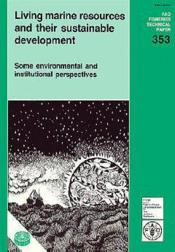 Living marine resources and their sustainable development some environmental institutional perspectives - Couverture - Format classique