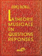 La théorie musicale en questions réponses - Couverture - Format classique