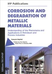 Vente  Corrosion and degradation of metallic materials ; understanding of the phenomena and applications in petroleum and process indus  - Francois Ropita