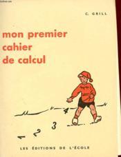 Mon Premier Cahier De Calcul - Couverture - Format classique